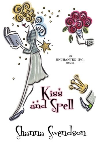 9781620510803: Kiss and Spell (Enchanted, Inc.) (Volume 7)