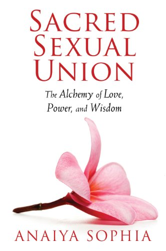 9781620550076: Sacred Sexual Union: The Alchemy of Love, Power, and Wisdom
