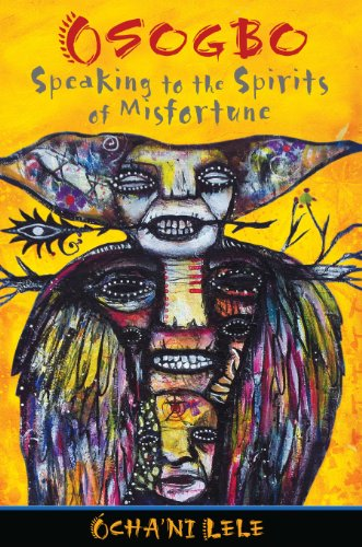 Osogbo: Speaking to the Spirits of Misfortune: Lele, Ocha'ni
