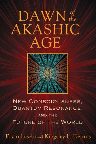 Imagen de archivo de Dawn of the Akashic Age: New Consciousness, Quantum Resonance, and the Future of the World a la venta por SecondSale