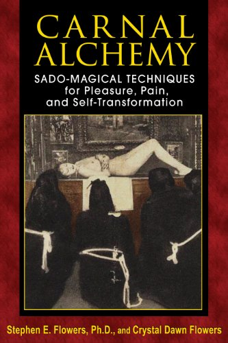 9781620551097: Carnal Alchemy: Sado-Magical Techniques for Pleasure, Pain, and Self-Transformation