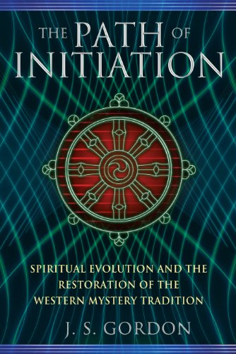 The Path of Initiation: Spiritual Evolution and the Restoration of the Western Mystery Tradition (...