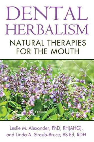 9781620551950: Dental Herbalism: Natural Therapies for the Mouth