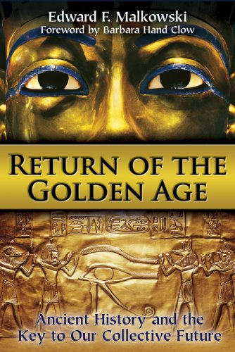 9781620551974: Return of the Golden Age: Ancient History and the Key to Our Collective Future