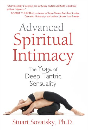 9781620552643: Advanced Spiritual Intimacy: The Yoga of Deep Tantric Sensuality