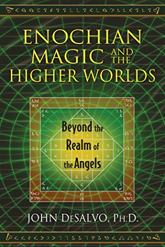 9781620553015: Enochian Magic and the Higher Worlds: Beyond the Realm of the Angels