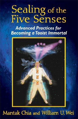 9781620553114: Sealing of the Five Senses: Advanced Practices for Becoming a Taoist Immortal