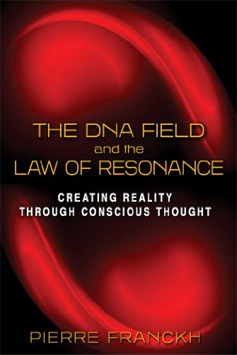 9781620553473: The DNA Field and the Law of Resonance: Creating Reality through Conscious Thought