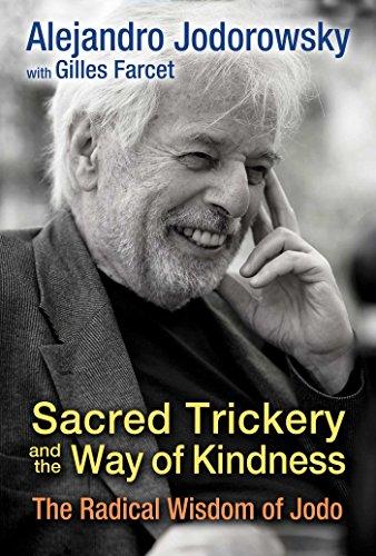 Sacred Trickery and the Way of Kindness: Jodorowsky, Alejandro