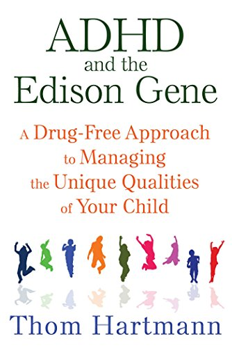 9781620555064: ADHD and the Edison Gene: A Drug-Free Approach to Managing the Unique Qualities of Your Child
