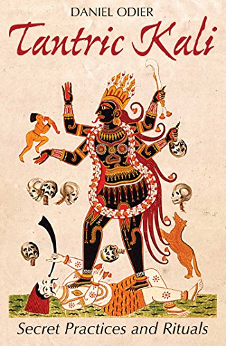 9781620555590: Tantric Kali: Secret Practices and Rituals