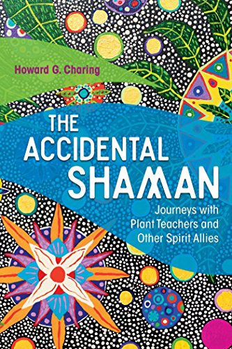 9781620556092: The Accidental Shaman: Journeys with Plant Teachers and Other Spirit Allies