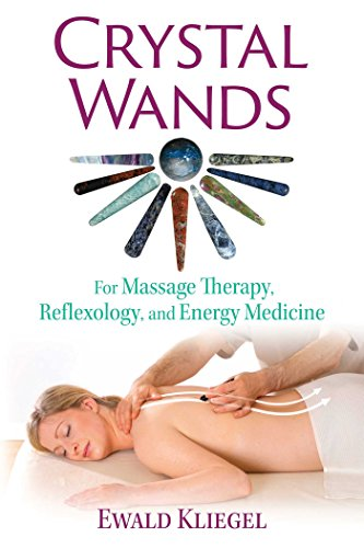 9781620556481: Crystal Wands: For Massage Therapy, Reflexology, and Energy Medicine