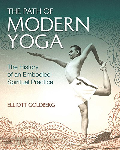 9781620556696: THE PATH OF MODERN YOGA: The History of an Embodied Spiritual Practice