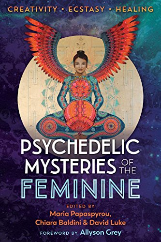 9781620558027: Psychedelic Mysteries of the Feminine: Creativity, Ecstasy, and Healing