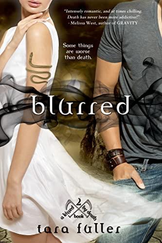 Blurred (Kissed by Death): Fuller, Tara