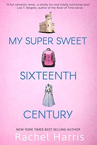 My Super Sweet Sixteenth Century: Harris, Rachel