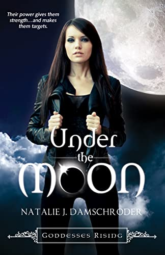 9781620612156: Under the Moon (Goddesses Rising)