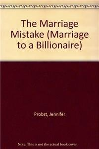 9781620612859: The Marriage Mistake (Marriage to a Billionaire)