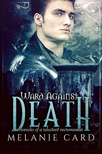 9781620612989: Ward Against Death: Chronicles of a Reluctant Necromancer, Book 1