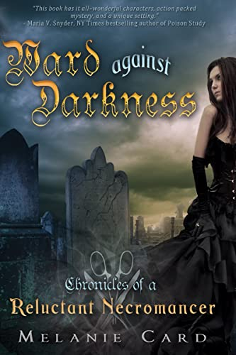 Ward Against Darkness: Chronicles of a Reluctant Necromancer, Book 2: Card, Melanie