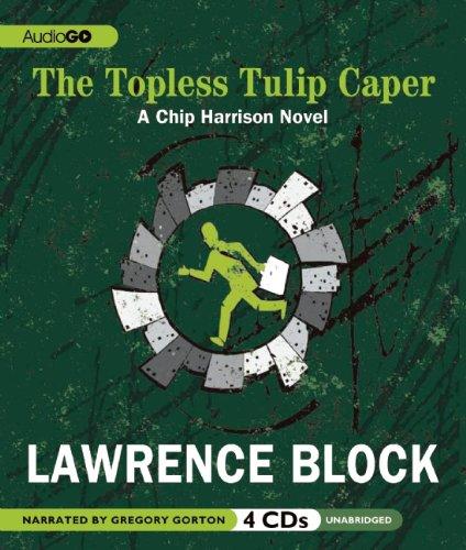9781620641798: The Topless Tulip Caper (Chip Harrison)