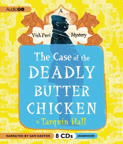 The Case of the Deadly Butter Chicken (A Vish Puri Mystery): Hall, Tarquin