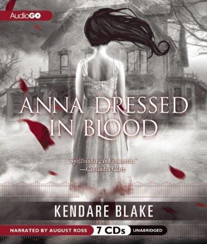 Anna Dressed in Blood (Cas Lowood series): Blake, Kendare