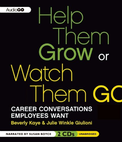 9781620642443: Help Them Grow or Watch Them Go: Career Conversations Employees Want