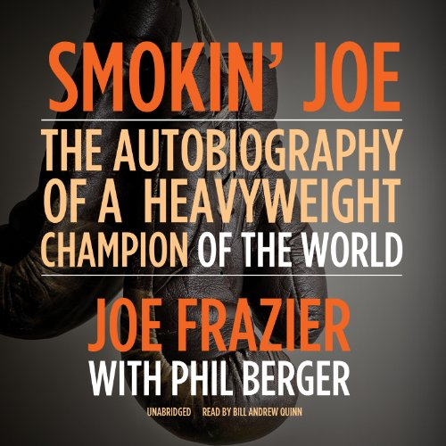 Smokin Joe: The Autobiography of a Heavyweight Champion of the World, Smokin' Joe Frazier (1620642530) by Frazier, Joe; Berger, Phil