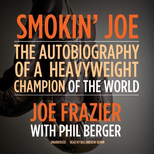 Smokin Joe: The Autobiography of a Heavyweight Champion of the World, Smokin' Joe Frazier: Joe ...
