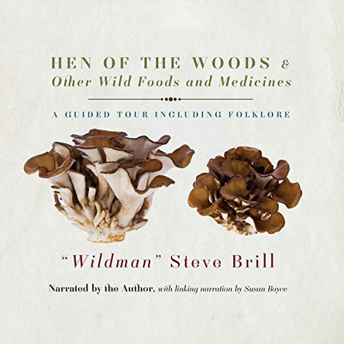 Hen of the Woods & Other Wild Foods and Medicines: A Guided Tour Including Folklore: Brill, ...