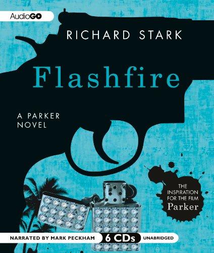Flashfire (A Parker Novel): Stark, Richard