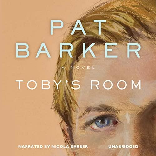 Toby's Room -: Pat Barker