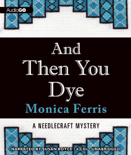 And Then You Dye -: Monica Ferris
