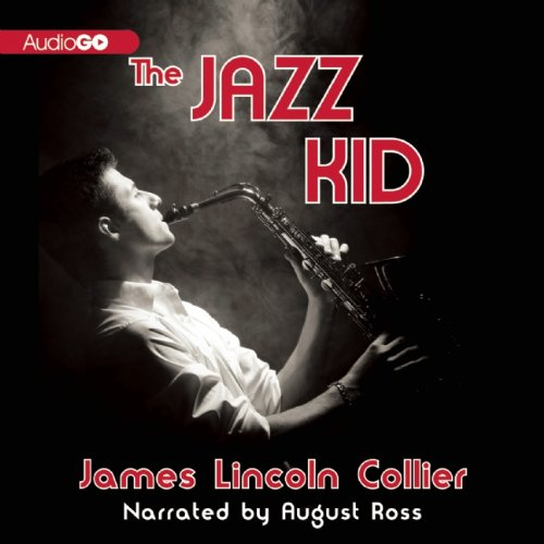 The Jazz Kid: Collier, James Lincoln
