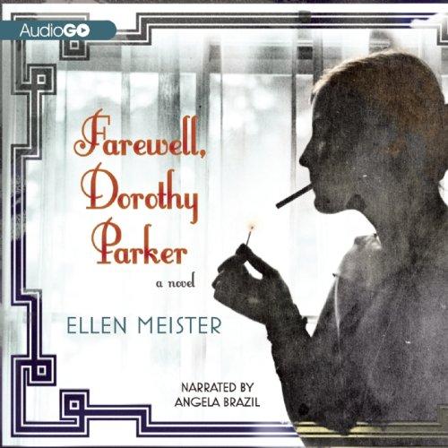 9781620647073: Farewell, Dorothy Parker: A Novel