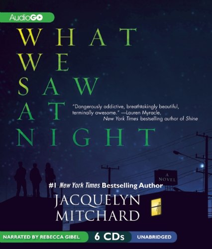 What We Saw at Night (What We Saw at Night Series) (1620647125) by Jacquelyn Mitchard