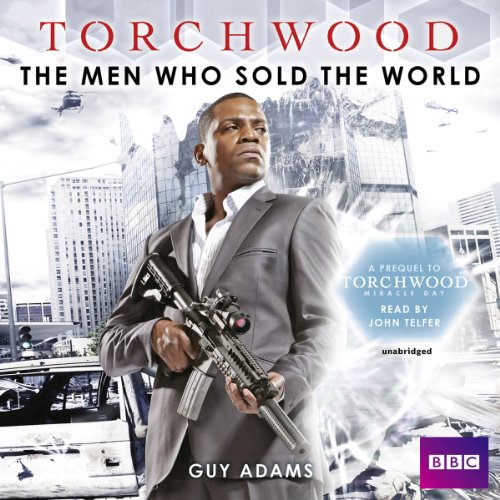 9781620647271: The Men Who Sold the World: A Prequel to Torchwood: Miracle Day