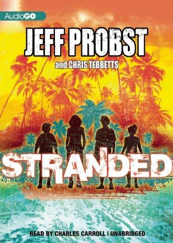 Stranded (Stranded Series): Probst, Jeff; Tebbetts, Chris