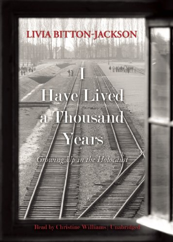 I Have Lived a Thousand Years: Growing Up in the Holocaust: Bitton-Jackson, Livia