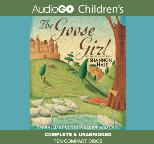 9781620647523: The Goose Girl (Books of Bayern series, Book 1)(Full-Cast Audio Narration)