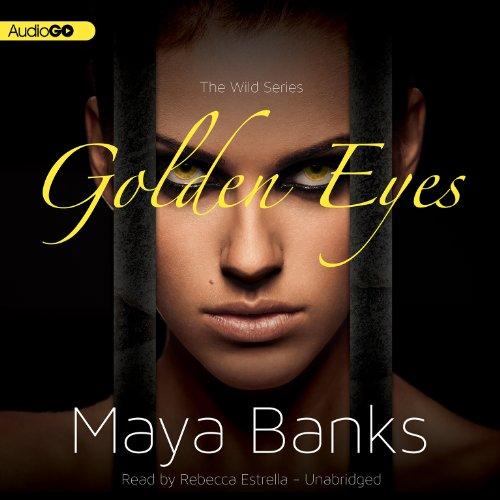 Golden Eyes (Wild Series): Banks, Maya