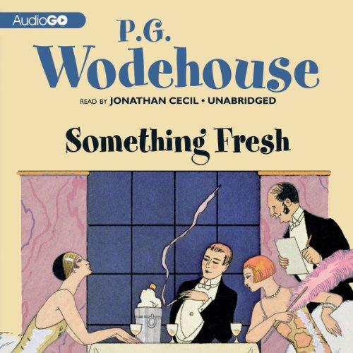 Something Fresh: Wodehouse, P G