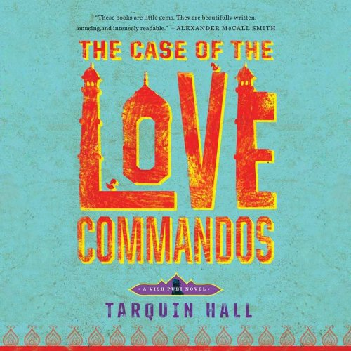 9781620649275: The Case of the Love Commandos (Vish Puri Mysteries) (Vish Puri Mystery)