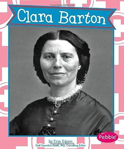 Clara Barton (Great Women in History): Edison, Erin