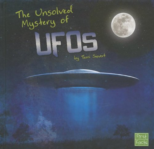9781620651353: The Unsolved Mystery of UFOs (Unexplained Mysteries)