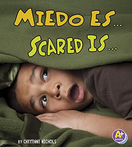 9781620651537: Miedo es.../Scared Is... (Reconoce tus emociones/Know Your Emotions) (Multilingual Edition)