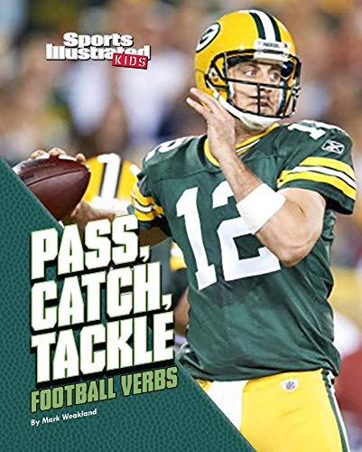 Pass, Catch, Tackle: Football Verbs (Football Words): Weakland, Mark