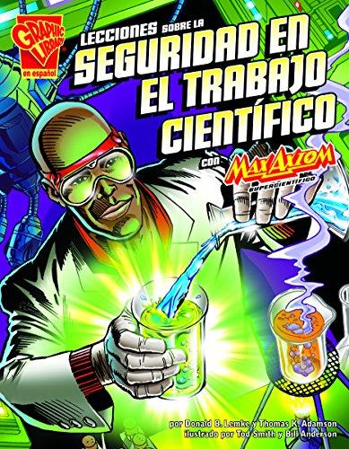Lecciones sobre la seguridad en el trabajo científico con Max Axiom, supercientífic (Ciencia ...